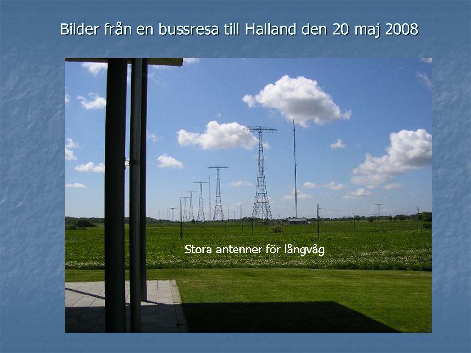 Bilder från en bussresa till Halland den 20 maj 2008 Stora antenner för långvåg