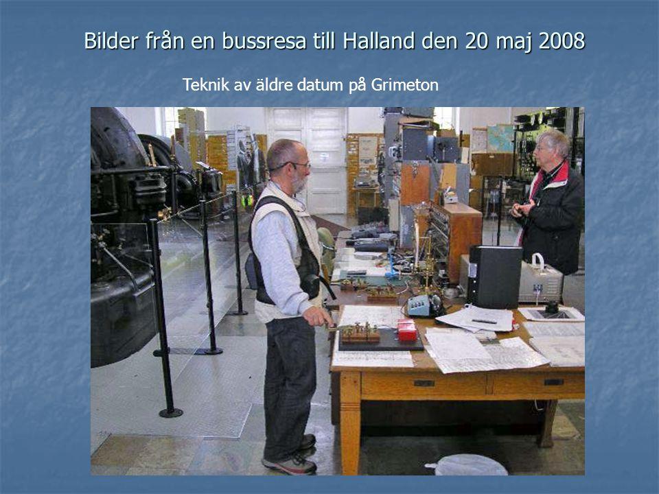 Bilder från en bussresa till Halland den 20 maj 2008 Teknik av äldre datum på Grimeton