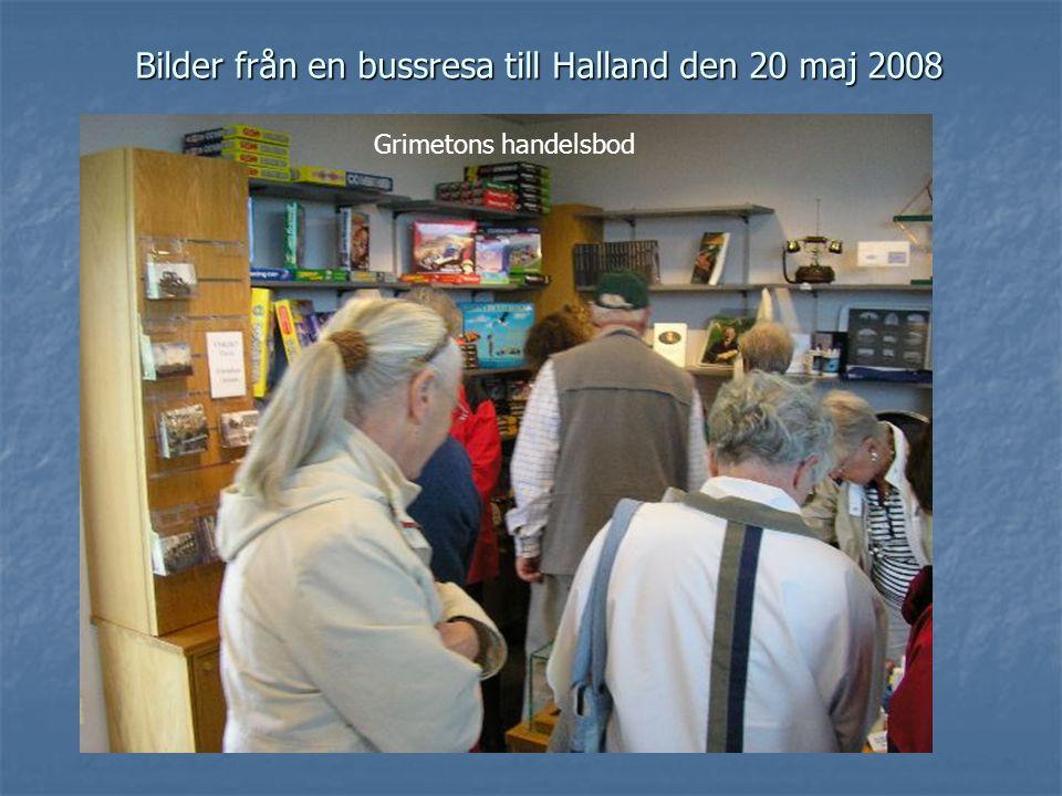 Bilder från en bussresa till Halland den 20 maj 2008 Grimetons handelsbod