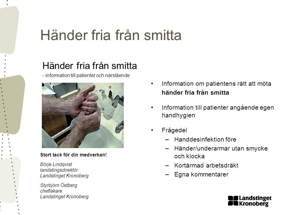 Händer fria från smitta - information till patienter och närstående •Information om patientens rätt att möta händer fria från smitta •Information till