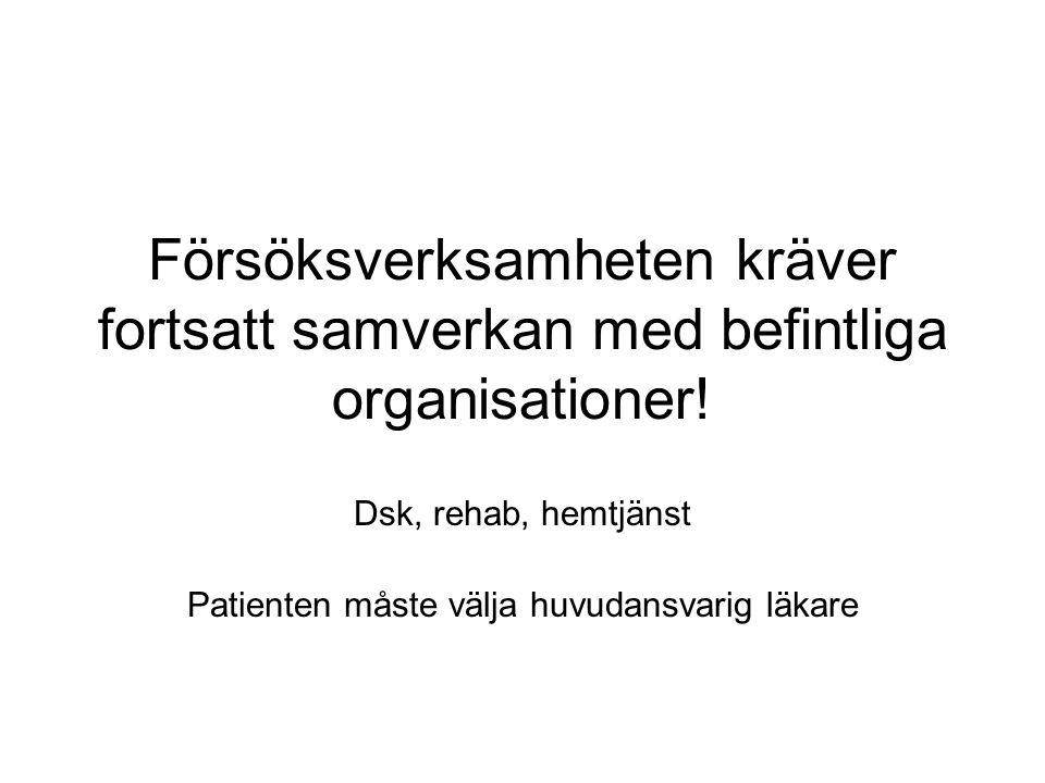 Försöksverksamheten kräver fortsatt samverkan med befintliga organisationer.