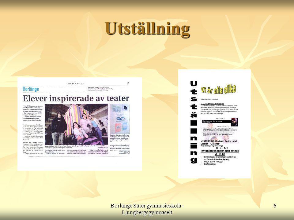 Borlänge Säter gymnasieskola - Ljungbergsgymnaseit 6 Utställning