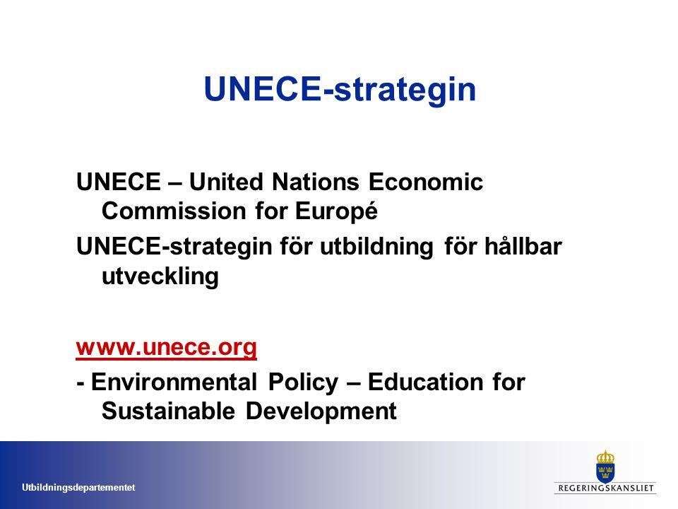 Utbildningsdepartementet UNECE-strategin •Antagen av utbildningsministrar och miljöministrar från 55 länder 2005 •Årlig kortfattad rapportering från implementeringen •Större uppföljningar kombinerade med DESD-uppföljningarna