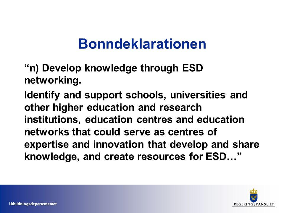 Utbildningsdepartementet Bonndeklarationen n) Develop knowledge through ESD networking.