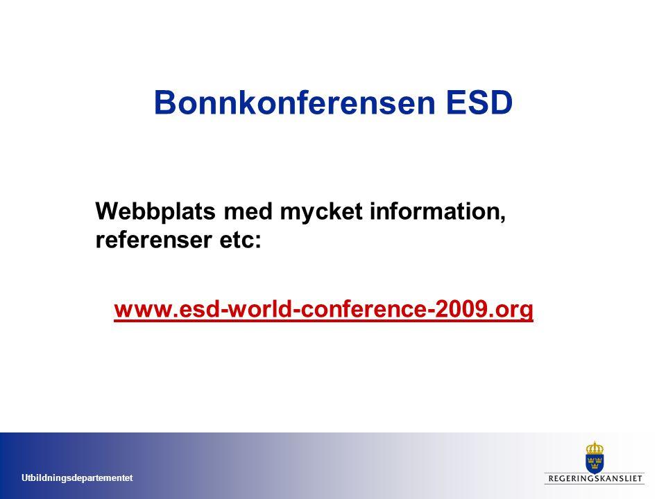 Utbildningsdepartementet Bonnkonferensen ESD Webbplats med mycket information, referenser etc: www.esd-world-conference-2009.org