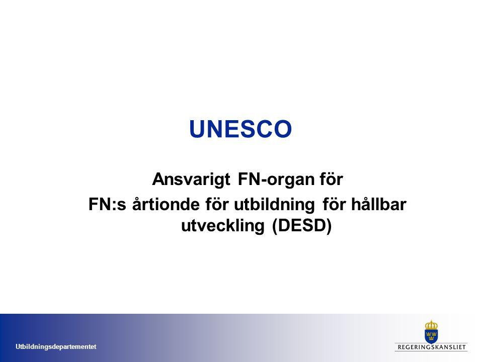 Utbildningsdepartementet UNESCO Ansvarigt FN-organ för FN:s årtionde för utbildning för hållbar utveckling (DESD)