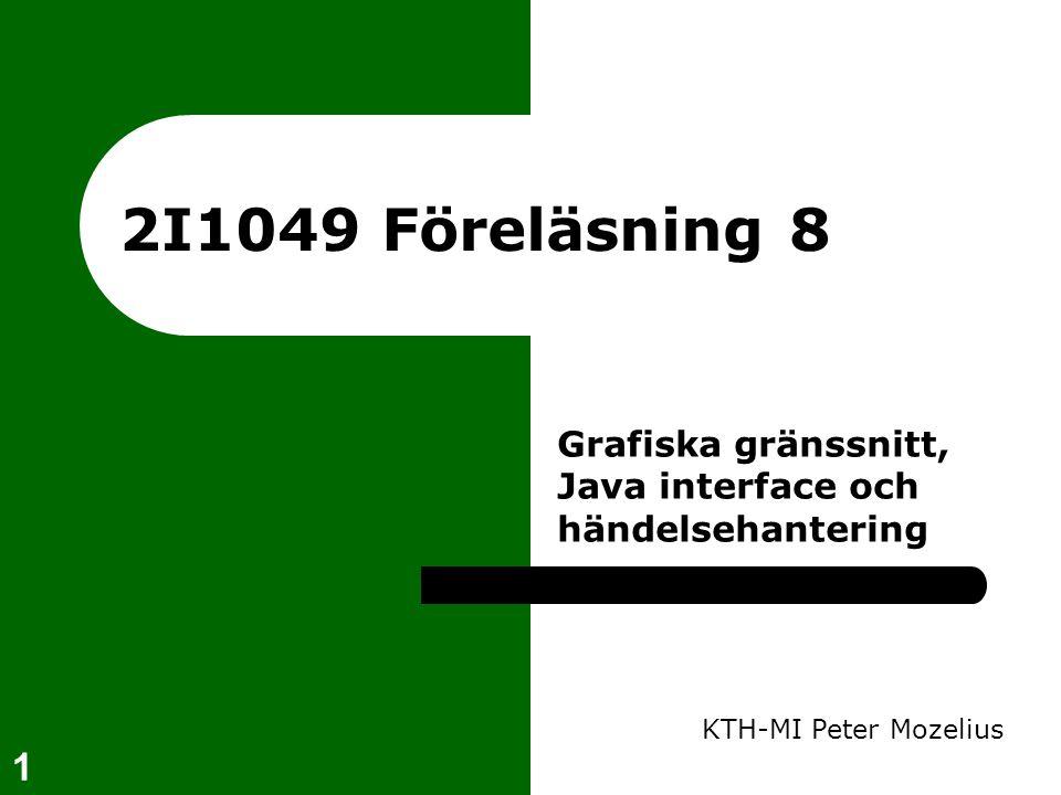 2 Grafiska gränssnitt i Java  Efterfrågan på program med grafiskt gränssnitt har ökat avsevärt de senaste åren  I Java finns två parallella komponenthierarkier som gör det enkelt att bygga fungerande GUI:s  AWT (Abstract Windowing Toolkit) – tungviktskomponenter, plattformsberoende  Swing (Infördes som Core Java i ver 1.2) – lättviktskomponenter, plattformsoberoende
