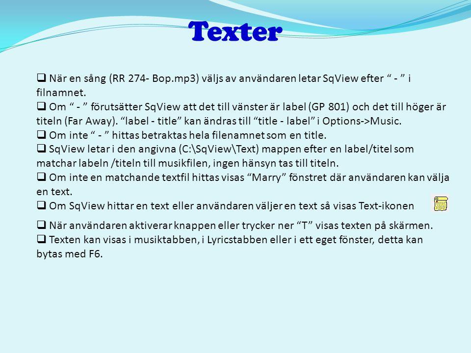 """Texter  När en sång (RR 274- Bop.mp3) väljs av användaren letar SqView efter """" - """" i filnamnet.  Om """" - """" förutsätter SqView att det till vänster är"""