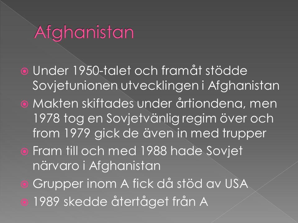  Under 1950-talet och framåt stödde Sovjetunionen utvecklingen i Afghanistan  Makten skiftades under årtiondena, men 1978 tog en Sovjetvänlig regim