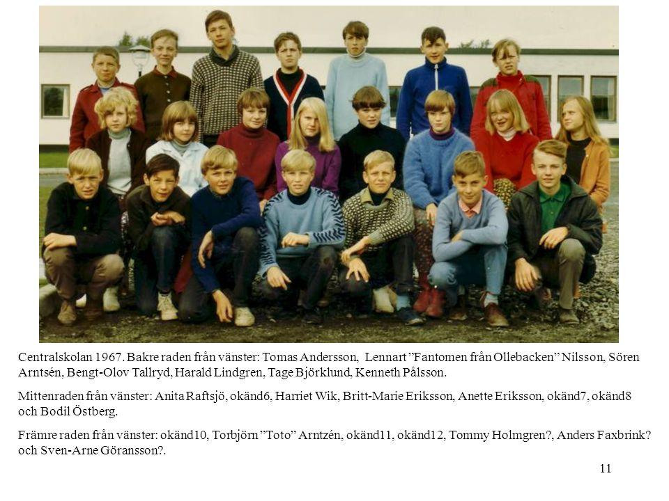 """11 Centralskolan 1967. Bakre raden från vänster: Tomas Andersson, Lennart """"Fantomen från Ollebacken"""" Nilsson, Sören Arntsén, Bengt-Olov Tallryd, Haral"""