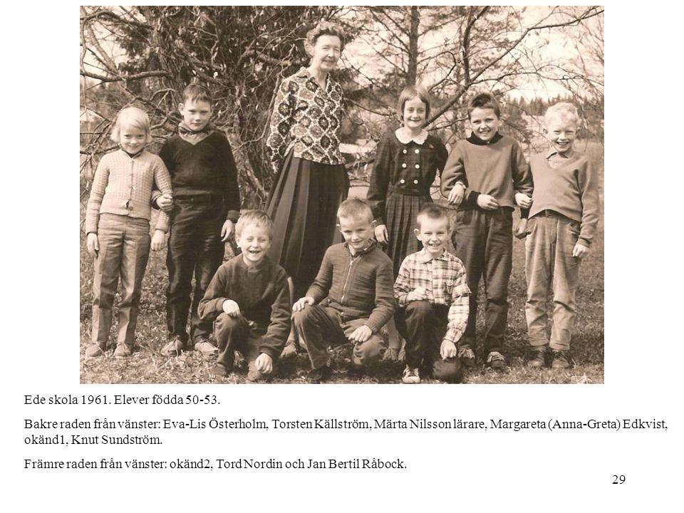 29 Ede skola 1961. Elever födda 50-53. Bakre raden från vänster: Eva-Lis Österholm, Torsten Källström, Märta Nilsson lärare, Margareta (Anna-Greta) Ed