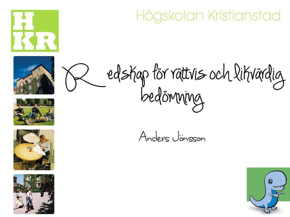 Redskap för rättvis och likvärdig bedömning Anders Jönsson