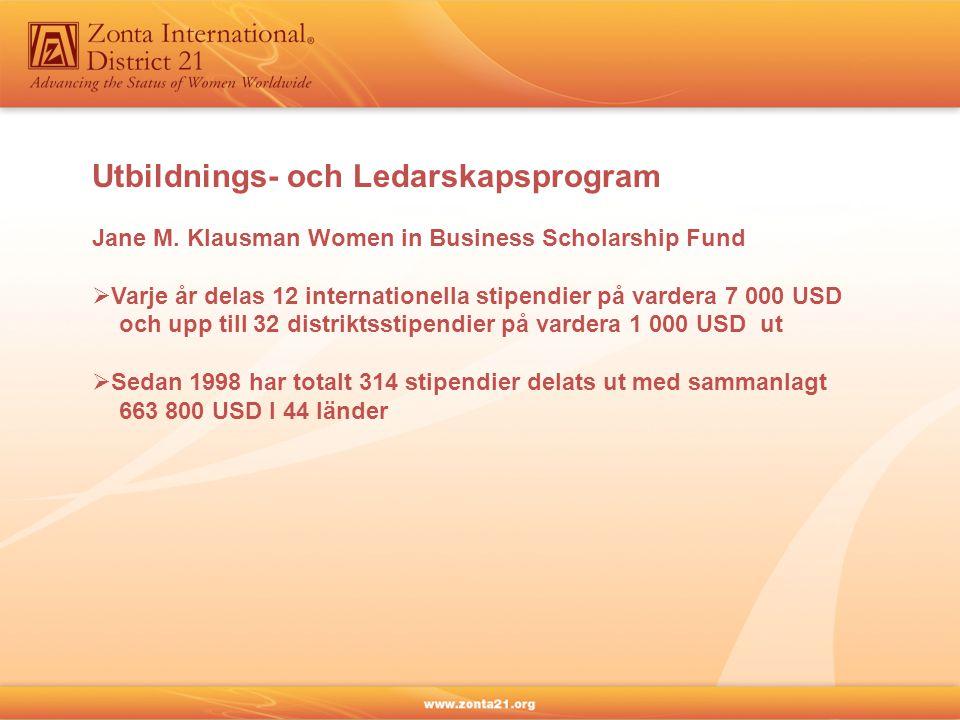 Utbildnings- och Ledarskapsprogram Jane M. Klausman Women in Business Scholarship Fund  Varje år delas 12 internationella stipendier på vardera 7 000