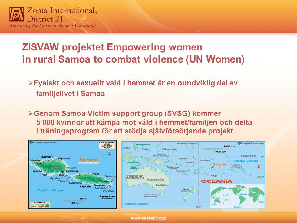 ZISVAW projektet Empowering women in rural Samoa to combat violence (UN Women)  Fysiskt och sexuellt våld i hemmet är en oundviklig del av familjeliv