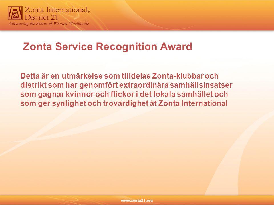 Detta är en utmärkelse som tilldelas Zonta-klubbar och distrikt som har genomfört extraordinära samhällsinsatser som gagnar kvinnor och flickor i det