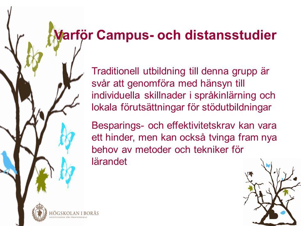 Varför Campus- och distansstudier Traditionell utbildning till denna grupp är svår att genomföra med hänsyn till individuella skillnader i språkinlärn