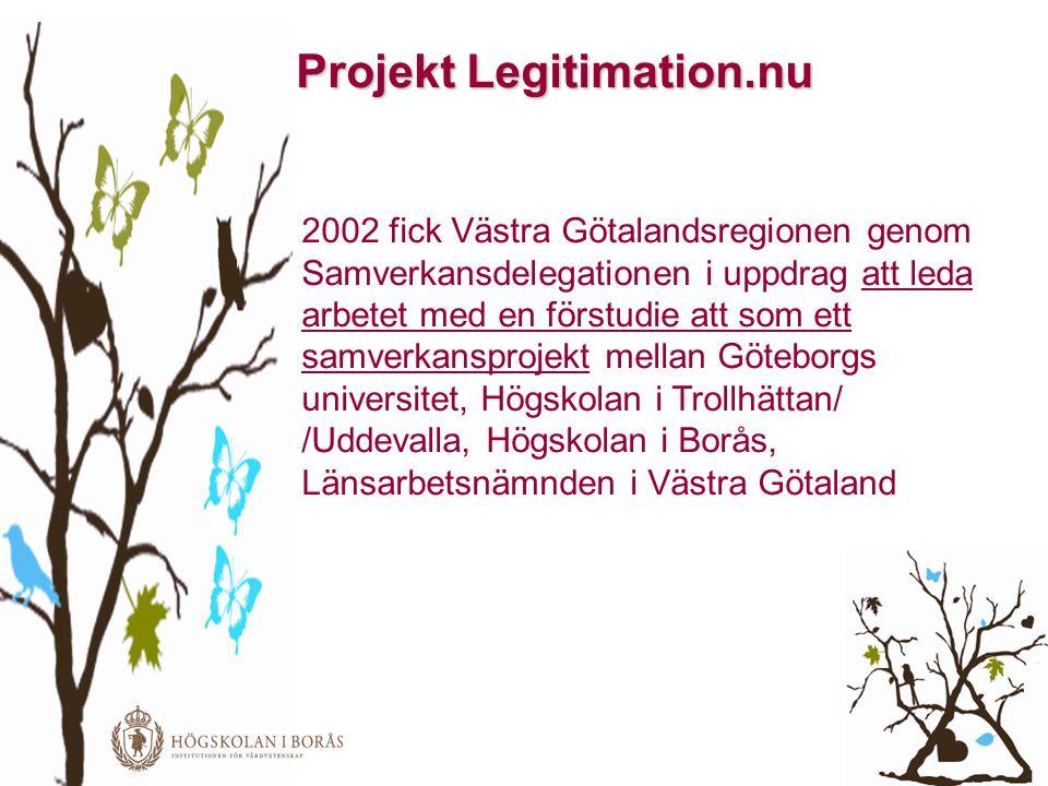 Projekt Legitimation.nu 2002 fick Västra Götalandsregionen genom Samverkansdelegationen i uppdrag att leda arbetet med en förstudie att som ett samver