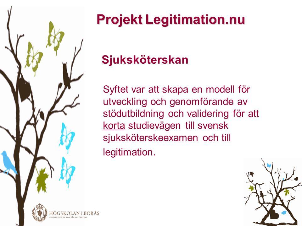 Projekt Legitimation.nu Syftet var att skapa en modell för utveckling och genomförande av stödutbildning och validering för att korta studievägen till