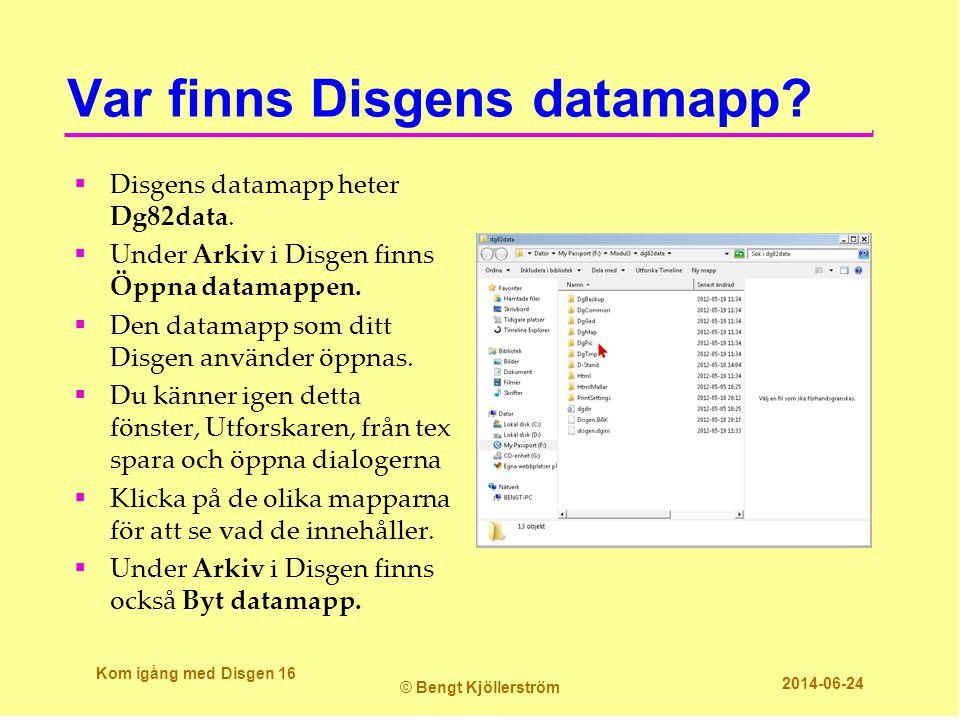 Var finns Disgens datamapp?  Disgens datamapp heter Dg82data.  Under Arkiv i Disgen finns Öppna datamappen.  Den datamapp som ditt Disgen använder