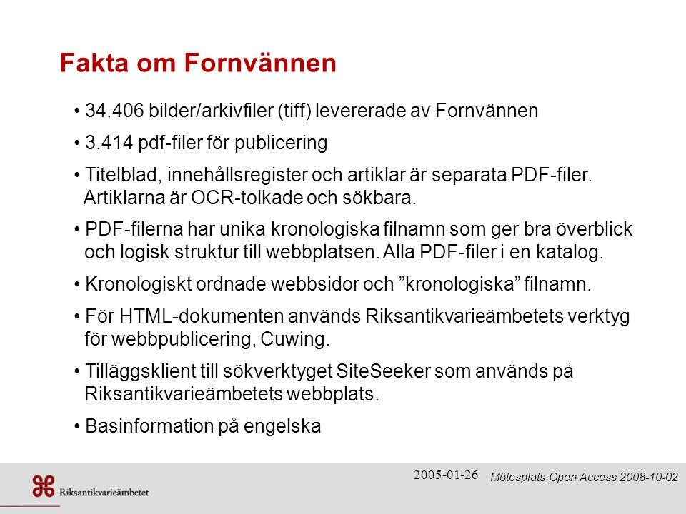 2005-01-26 Fakta om Fornvännen • 34.406 bilder/arkivfiler (tiff) levererade av Fornvännen • 3.414 pdf-filer för publicering • Titelblad, innehållsregister och artiklar är separata PDF-filer.