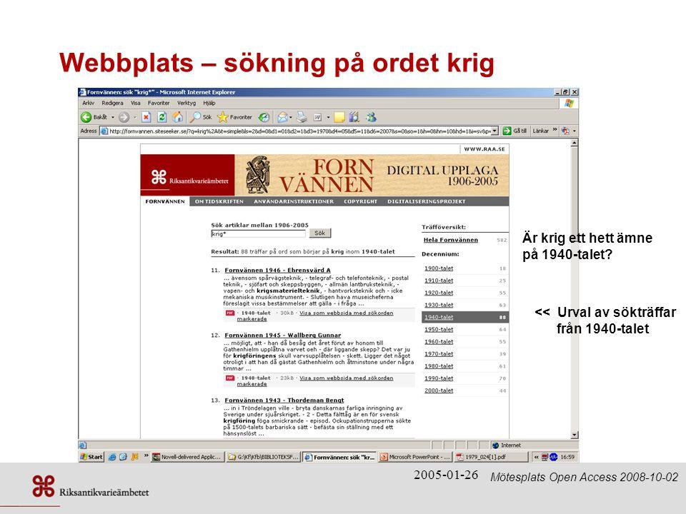 2005-01-26 Webbplats – sökning på ordet krig << Urval av sökträffar från 1940-talet Är krig ett hett ämne på 1940-talet.