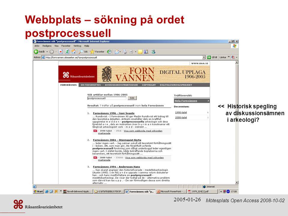 2005-01-26 Webbplats – sökning på ordet postprocessuell << Historisk spegling av diskussionsämnen i arkeologi.