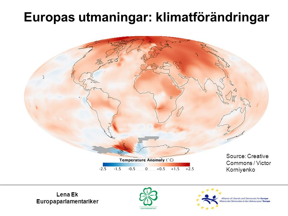 Europas utmaningar: klimatförändringar Source: Creative Commons / Victor Korniyenko Lena Ek Europaparlamentariker