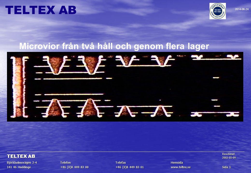 Microvior från två håll och genom flera lager Sida 1 www.teltex.se +46 (0)8 449 83 01 +46 (0)8 449 83 00 141 46 Huddinge HemsidaTelefaxTelefon Björkho