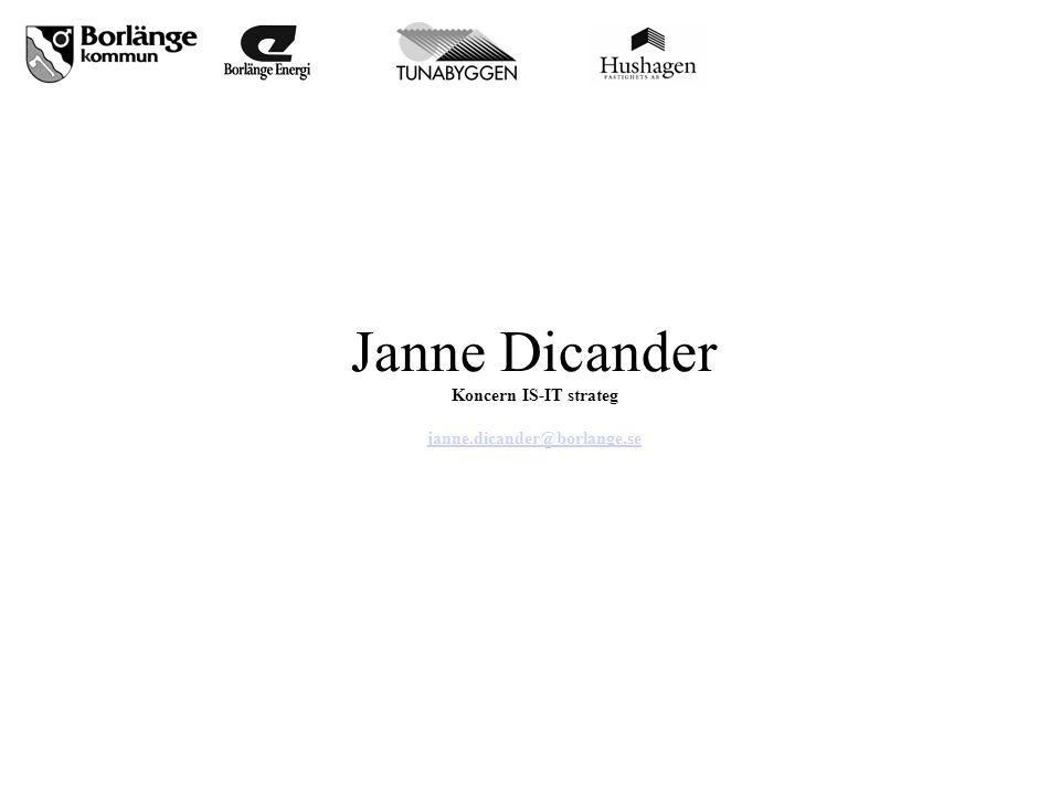 Janne Dicander Koncern IS-IT strateg janne.dicander@borlange.se janne.dicander@borlange.se a