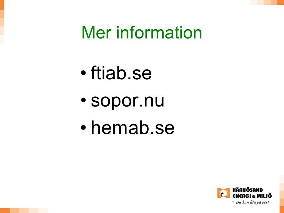 Mer information •ftiab.se •sopor.nu •hemab.se