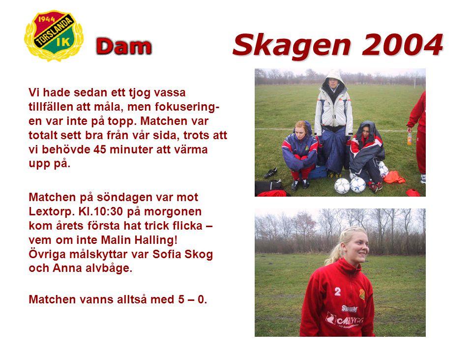 Skagen 2004 Matchandet började mot Fjärås.