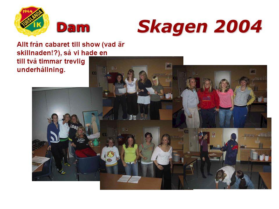 Skagen 2004 Så till en del tävlingar.