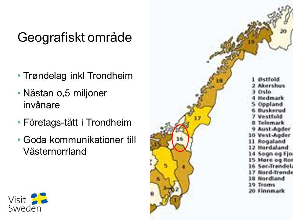 Sv Geografiskt område •Trøndelag inkl Trondheim •Nästan o,5 miljoner invånare •Företags-tätt i Trondheim •Goda kommunikationer till Västernorrland