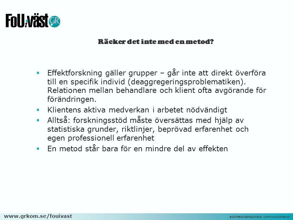 www.grkom.se/fouivast ©GÖTEBORGSREGIONENS KOMMUNALFÖRBUND Räcker det inte med en metod.
