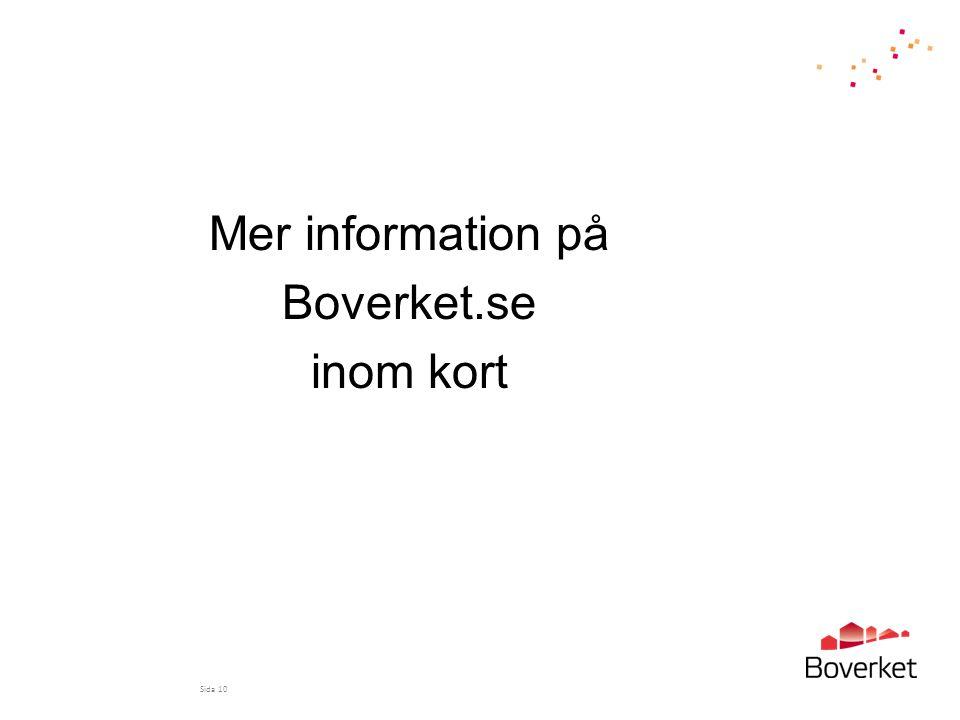 Mer information på Boverket.se inom kort Sida 10