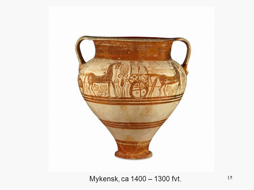 15 Mykensk, ca 1400 – 1300 fvt.