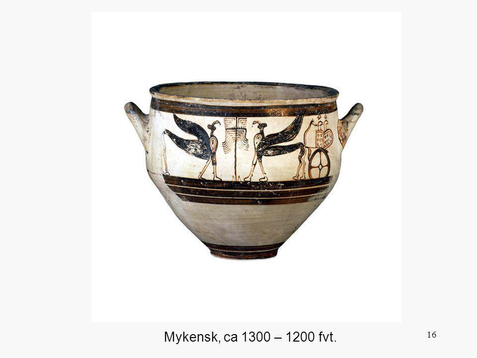 16 Mykensk, ca 1300 – 1200 fvt.