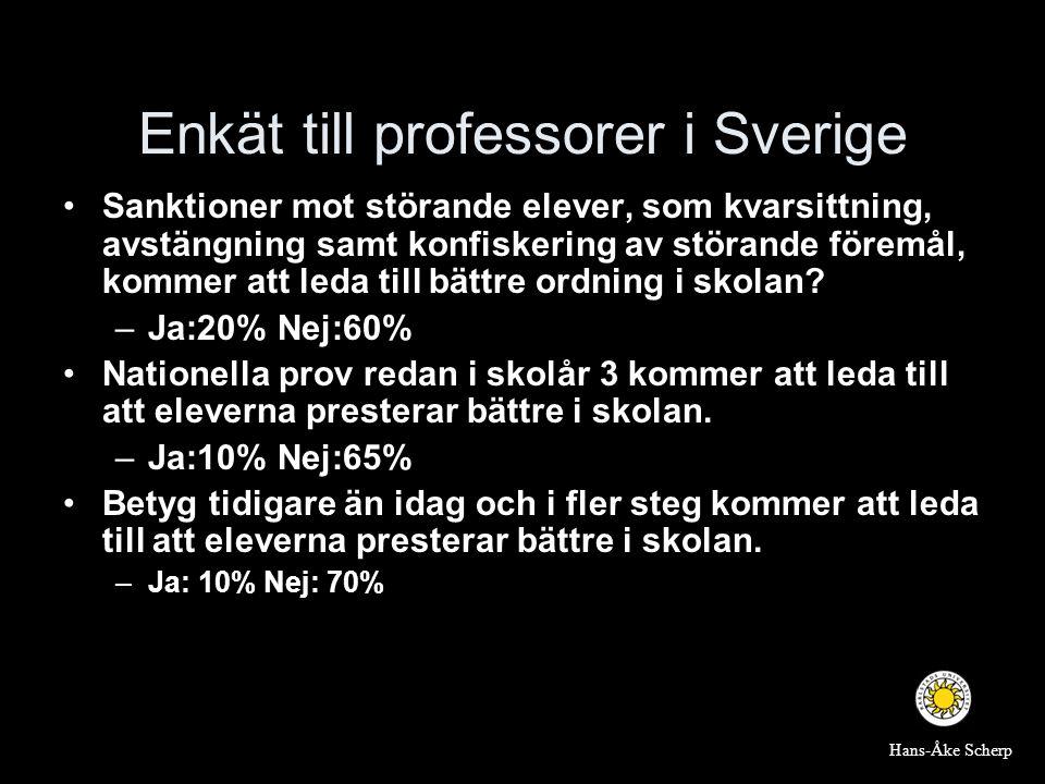 Enkät till professorer i Sverige •Sanktioner mot störande elever, som kvarsittning, avstängning samt konfiskering av störande föremål, kommer att leda