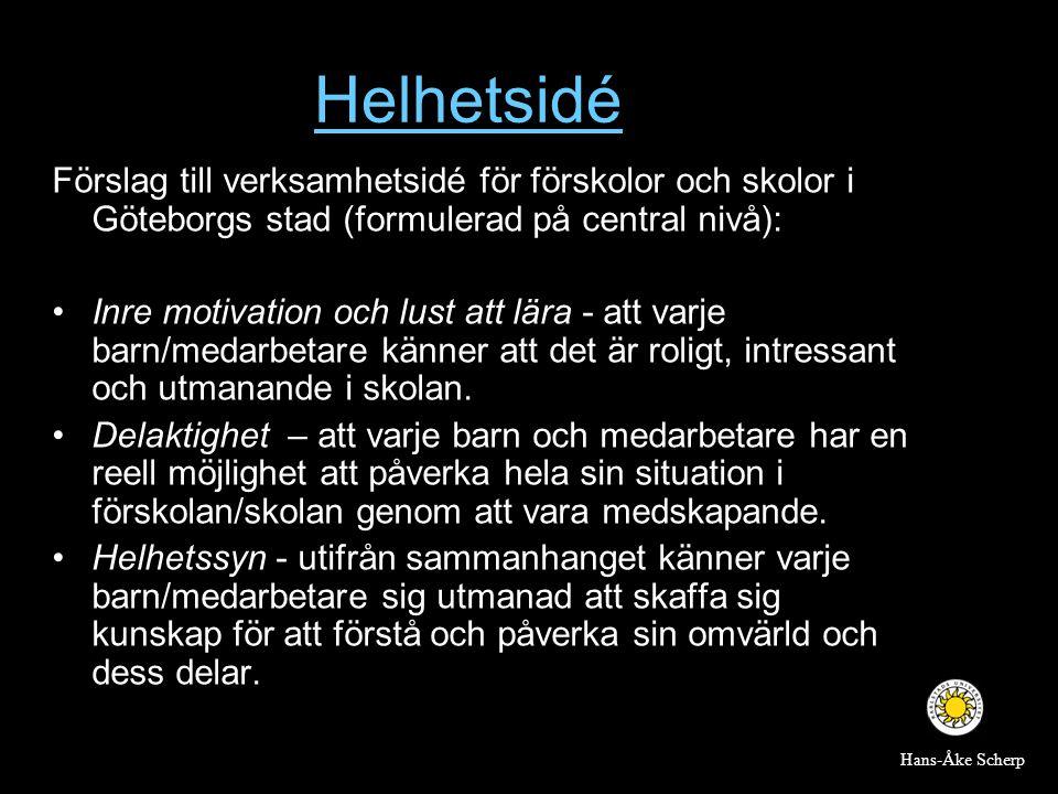 Helhetsidé Förslag till verksamhetsidé för förskolor och skolor i Göteborgs stad (formulerad på central nivå): •Inre motivation och lust att lära - at