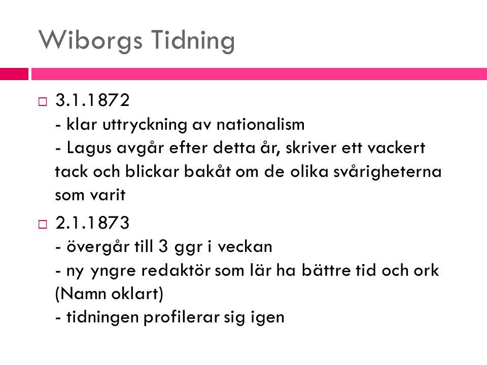 Wiborgs Tidning  3.1.1872 - klar uttryckning av nationalism - Lagus avgår efter detta år, skriver ett vackert tack och blickar bakåt om de olika svår