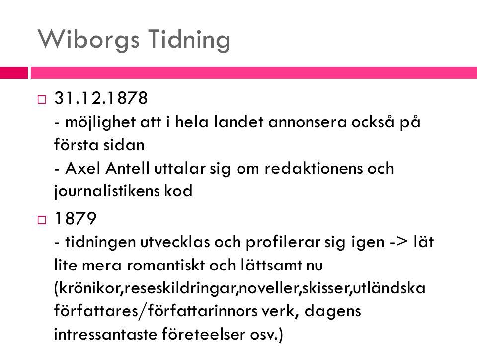 Wiborgs Tidning  31.12.1878 - möjlighet att i hela landet annonsera också på första sidan - Axel Antell uttalar sig om redaktionens och journalistike