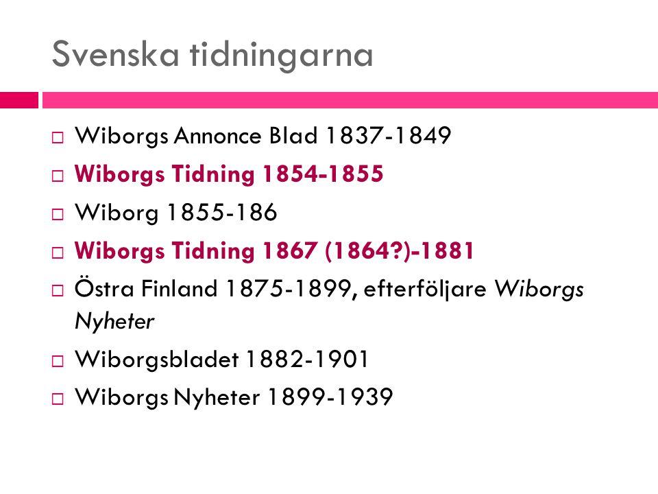 Wiborgs Tidning  N.A.Zilliacus grundade tidningen och ett eget tryckeri han lärare i historia vid tyska fruntimmersskolan  Första årgången går inte att hitta  Tidningen Otawa skriver den 27 november 1863:...