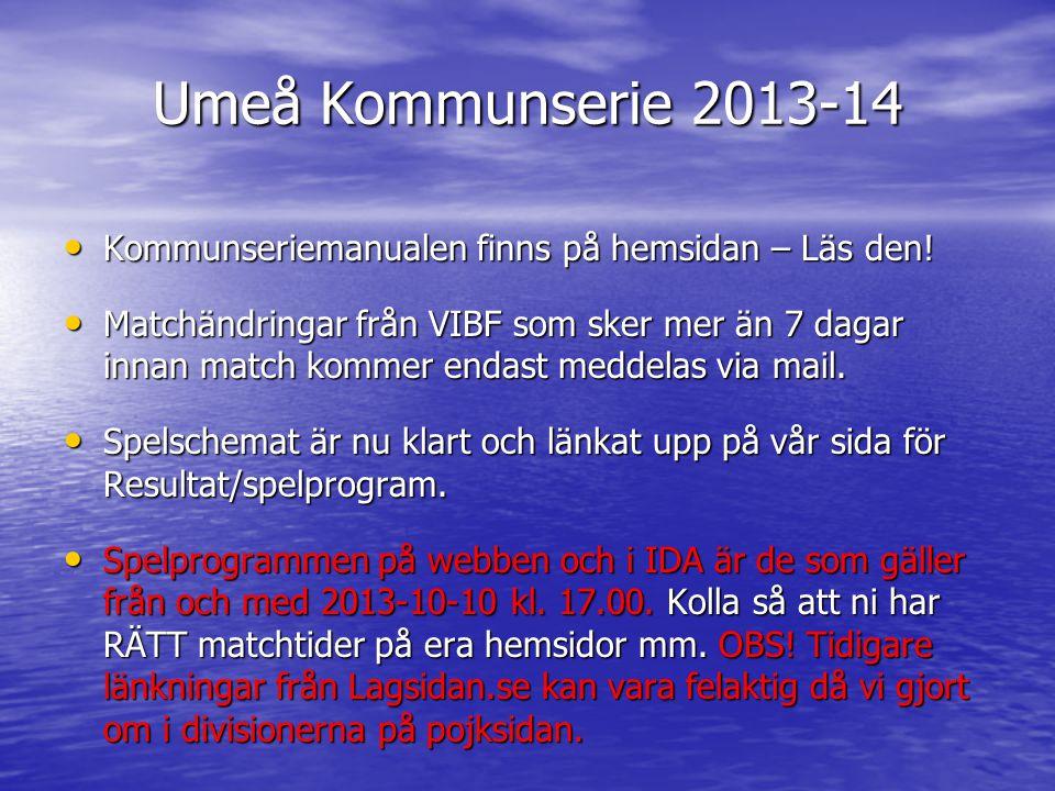 Umeå Kommunserie 2013-14 • Kommunseriemanualen finns på hemsidan – Läs den.