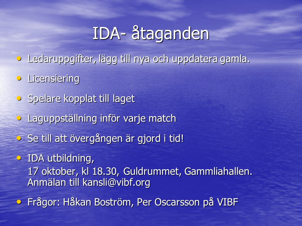 IDA- åtaganden • Ledaruppgifter, lägg till nya och uppdatera gamla.