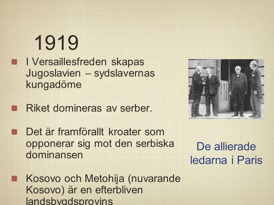 1919 I Versaillesfreden skapas Jugoslavien – sydslavernas kungadöme Riket domineras av serber. Det är framförallt kroater som opponerar sig mot den se
