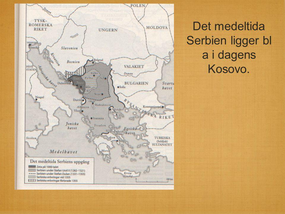Det medeltida Serbien ligger bl a i dagens Kosovo.
