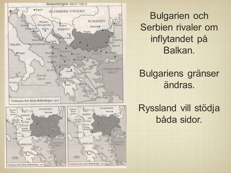 Bulgarien och Serbien rivaler om inflytandet på Balkan. Bulgariens gränser ändras. Ryssland vill stödja båda sidor.