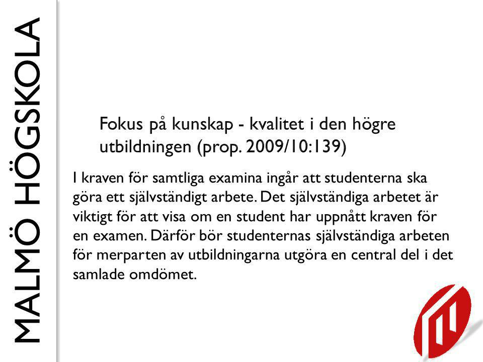 MALMÖ HÖGSKOLA 1.Studenternas självständiga arbeten, 2.Självvärderingar i kombination med platsbesök och 3.Enkäter till tidigare studenter (alumner).