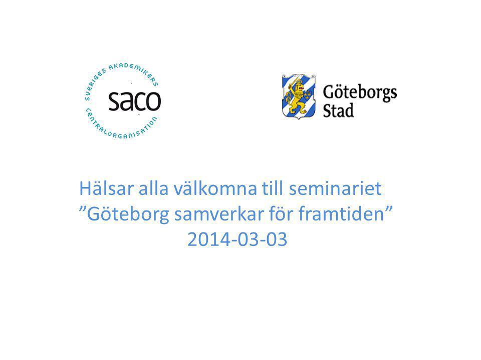 Hälsar alla välkomna till seminariet Göteborg samverkar för framtiden 2014-03-03
