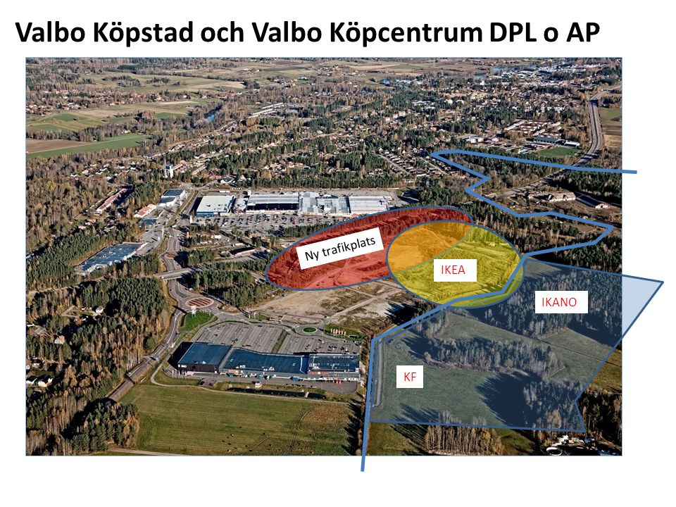 Valbo Köpstad och Valbo Köpcentrum DPL o AP IKANO KF IKEA Ny trafikplats